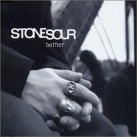 Stone Sour - Bother (Single)