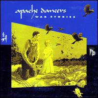 Apache Dancers - War Stories