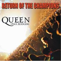 Queen - Return Of The Champions (With Paul Rodgers)