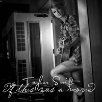 Swift, Taylor - If This Was A Movie (Single)
