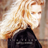 Yearwood, Trisha - Real Live Woman (International Version)