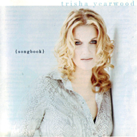 Yearwood, Trisha - Songbook: A Collection Of Hits