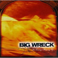 Big Wreck - In Loving Memory Of...