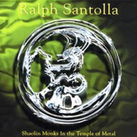 Santolla, Ralph - Shaolin Monks In The Temple Of Metal