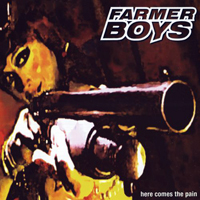 Farmer Boys - Here Comes the Pain (Single)