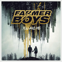 Farmer Boys - You and Me (Single)
