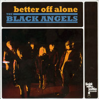 Black Angels (USA) - Better Off Alone (Single)