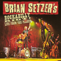 Setzer, Brian - Rockabilly Riot! Live From The Planet