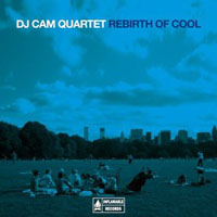 DJ Cam - DJ Cam Quartet - Rebirth Of Cool