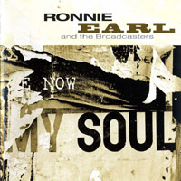 Earl, Ronnie - Now My Soul