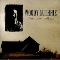 Woody Guthrie - Dust Bowl Ballads (1940 remastered)
