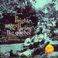 Quebec, Ike - It Might As Well Be Spring