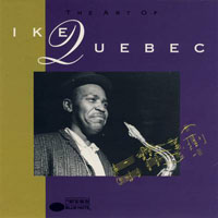 Quebec, Ike - The Art Of Ike Quebec