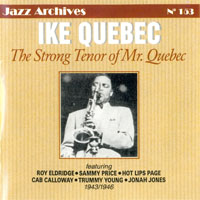 Quebec, Ike - The Strong Tenor Of Mister Quebec: 1943-1946