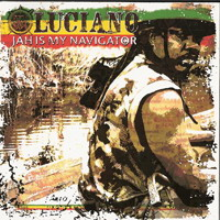 Luciano (JAM) - Jah Is My Navigator