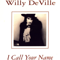 Willy DeVille - I Call Your Name (EP)