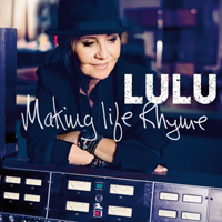 Lulu - Making Life Rhyme (Deluxe Edition)