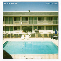 Beach House - Used To Be (Single)