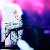 Stahl, Fredrika - Off to Dance