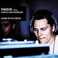 DJ Tiesto - Magik, Vol. 7  Live in Los Angeles