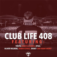 DJ Tiesto - Club Life 408 (2015-01-25): Hour 1