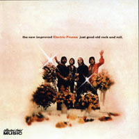 Electric Prunes - Just Good Old Rock And Roll (2006 Remaster)
