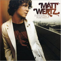 Wertz, Matt - Everything In Between