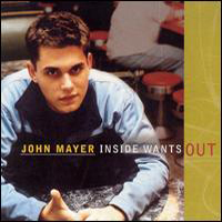 Mayer, John - Inside Wants Out (EP)