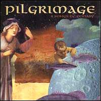 Pilgrimage - Pilgrimage: 9 Songs of Ecstasy