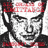 Six Organs of Admittance - Parsons' Blues (Single)
