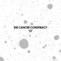 Cancer Conspiracy - Omega