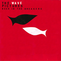Wave Pictures - Beer In The Breakers (Deluxe Edition: CD 2)