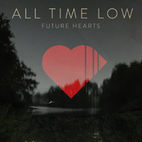 All Time Low - Future Hearts (Deluxe Edition)