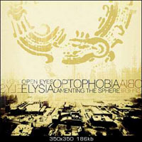 Open Eyes Elysia - Optophobia Lamenting The Sphere