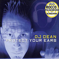 DJ Dean - Protect Your Ears