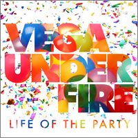 Vega Under Fire - Life Of The Party (EP)