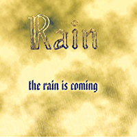 Rain (ITA) - The Rain Is Coming (Demo)