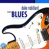 Robillard, Duke - Plays Blues  (The Rounder Year)