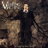 Venting Machine - A Death To Your Scene