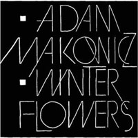 Makowicz, Adam - Winter Flowers