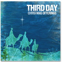 Third Day - Christmas Offerings