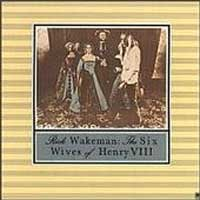 Wakeman, Rick - Six Wives of Henry the VIII