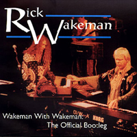 Wakeman, Rick - Wakeman with Wakeman. The Official Bootleg (CD 2)