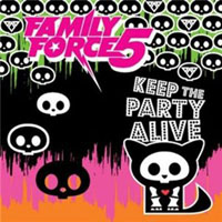 Family Force 5 - Keep The Party Alive [EP]