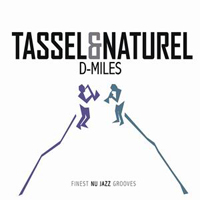 Tassel & Naturel - D-Miles