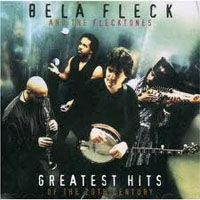Bela, Fleck - Greatest Hits of the 20th Century