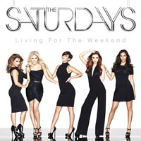 Saturdays - Living For The Weekend (Deluxe Edition)