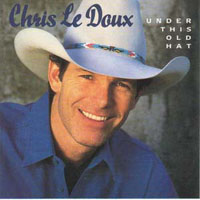 LeDoux, Chris  - Under This Old Hat