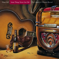 Vince Gill - These Days (CD 3): Some Things Never Get Old