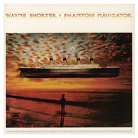 Shorter, Wayne - The Complete Columbia Albums Collection (CD 5 - 1987, Phantom Navigator)